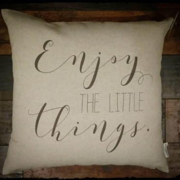 Enjoy the Little Things Decor Pillow